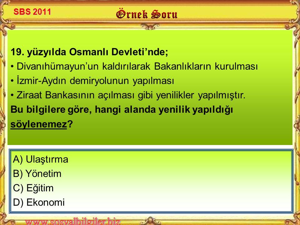 19. yüzyılda Osmanlı Devleti'nde;