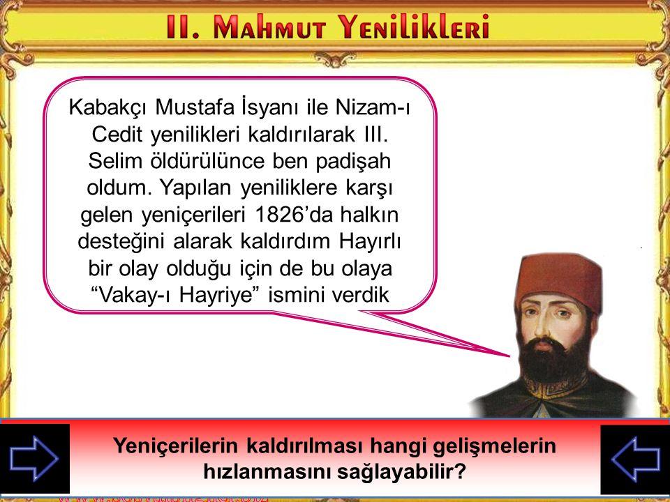 Kabakçı Mustafa İsyanı ile Nizam-ı Cedit yenilikleri kaldırılarak III