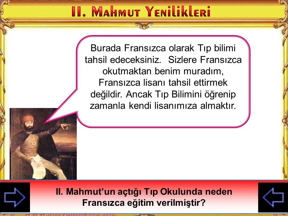 II. Mahmut'un açtığı Tıp Okulunda neden Fransızca eğitim verilmiştir