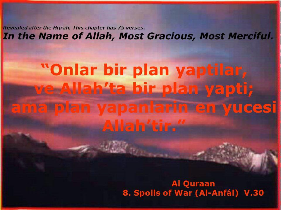 Onlar bir plan yaptilar, ve Allah'ta bir plan yapti;