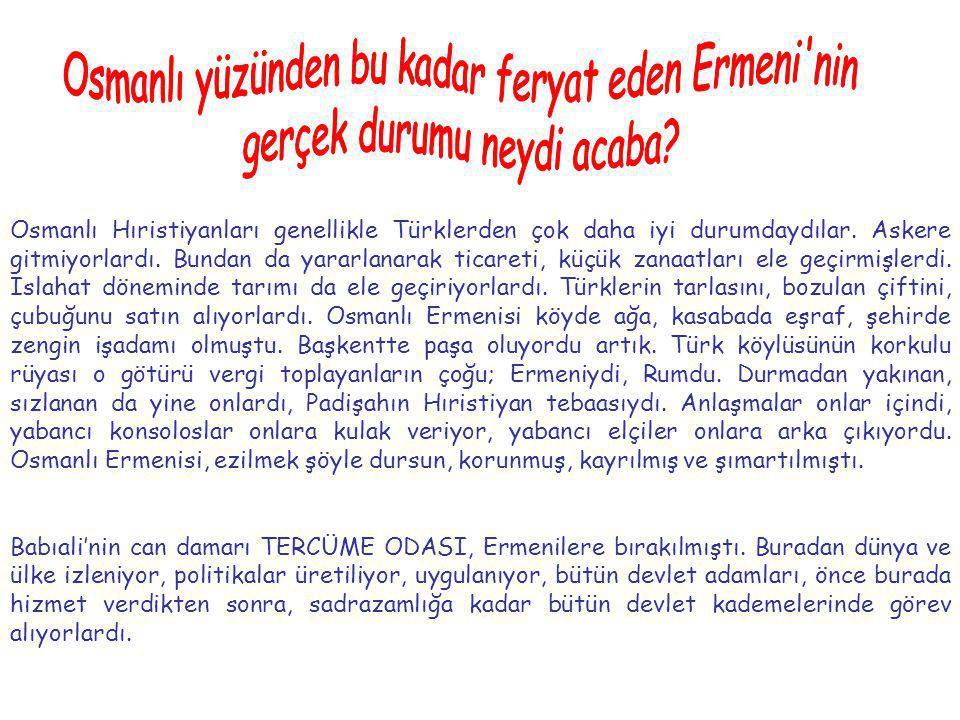 Osmanlı yüzünden bu kadar feryat eden Ermeni nin