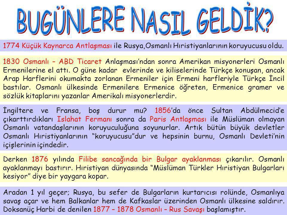 BUGÜNLERE NASIL GELDİK