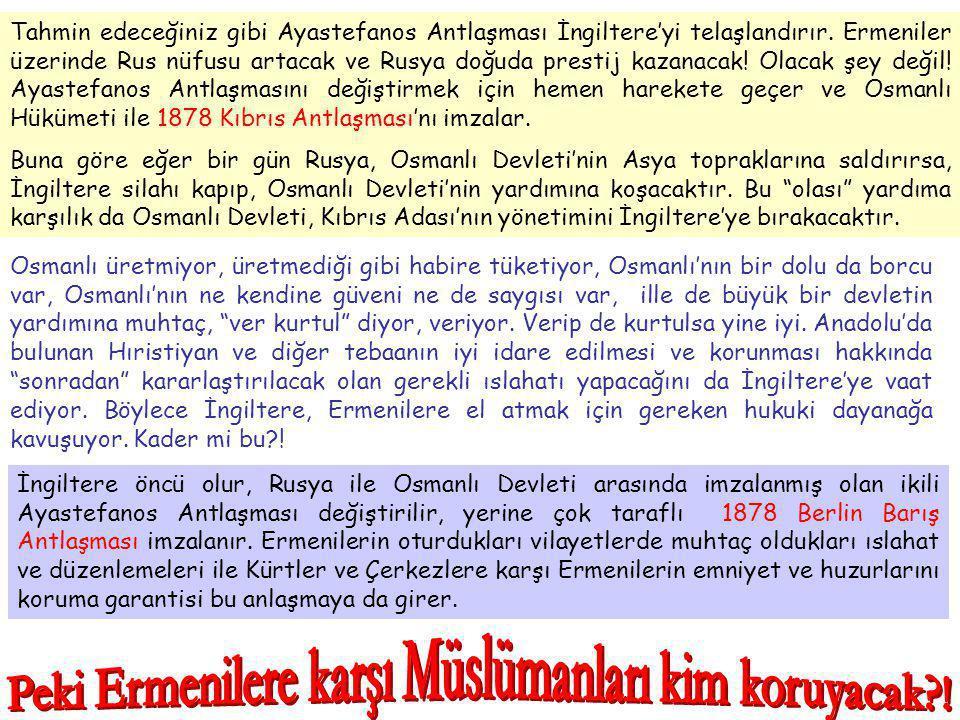 Peki Ermenilere karşı Müslümanları kim koruyacak !