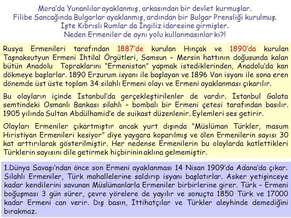 Mora'da Yunanlılar ayaklanmış, arkasından bir devlet kurmuşlar.