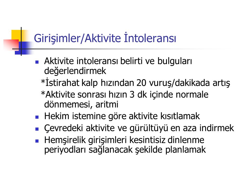 Girişimler/Aktivite İntoleransı