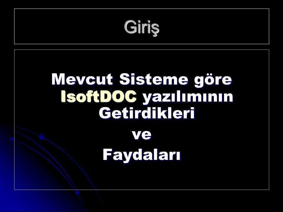 Mevcut Sisteme göre IsoftDOC yazılımının Getirdikleri
