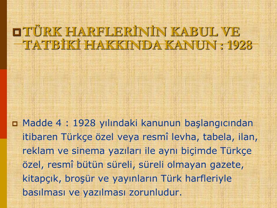 TÜRK HARFLERİNİN KABUL VE TATBİKİ HAKKINDA KANUN : 1928