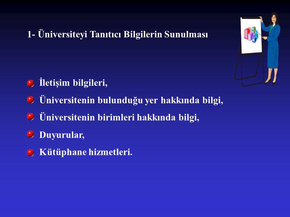 1- Üniversiteyi Tanıtıcı Bilgilerin Sunulması