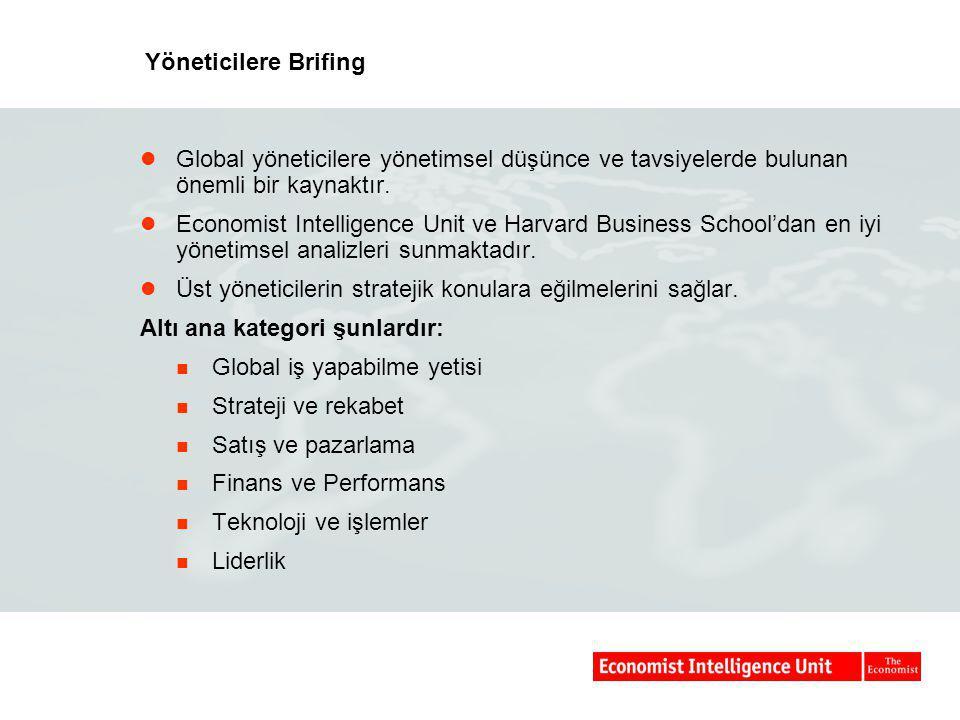 Yöneticilere Brifing Global yöneticilere yönetimsel düşünce ve tavsiyelerde bulunan önemli bir kaynaktır.