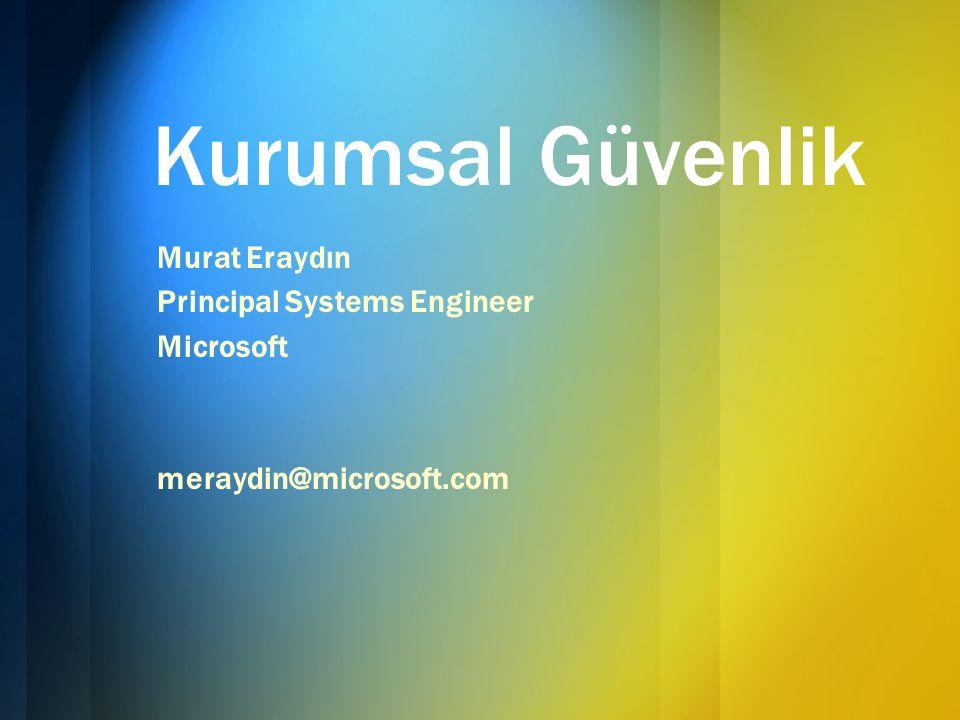 Kurumsal Güvenlik Murat Eraydın Principal Systems Engineer Microsoft