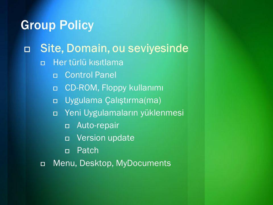 Group Policy Site, Domain, ou seviyesinde Her türlü kısıtlama