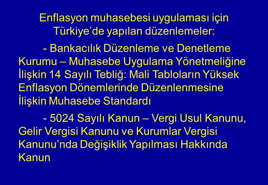 Enflasyon muhasebesi uygulaması için Türkiye'de yapılan düzenlemeler:
