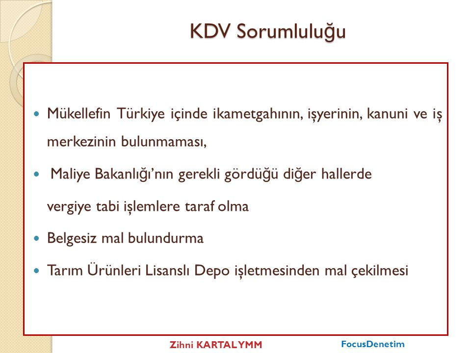 KDV Sorumluluğu Mükellefin Türkiye içinde ikametgahının, işyerinin, kanuni ve iş merkezinin bulunmaması,