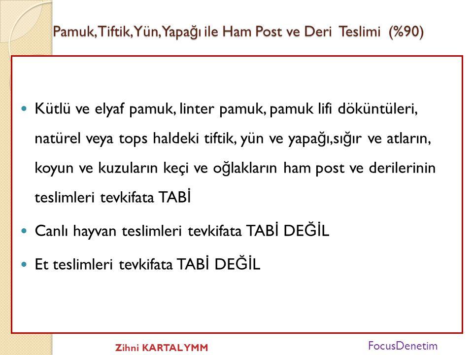 Pamuk, Tiftik, Yün, Yapağı ile Ham Post ve Deri Teslimi (%90)