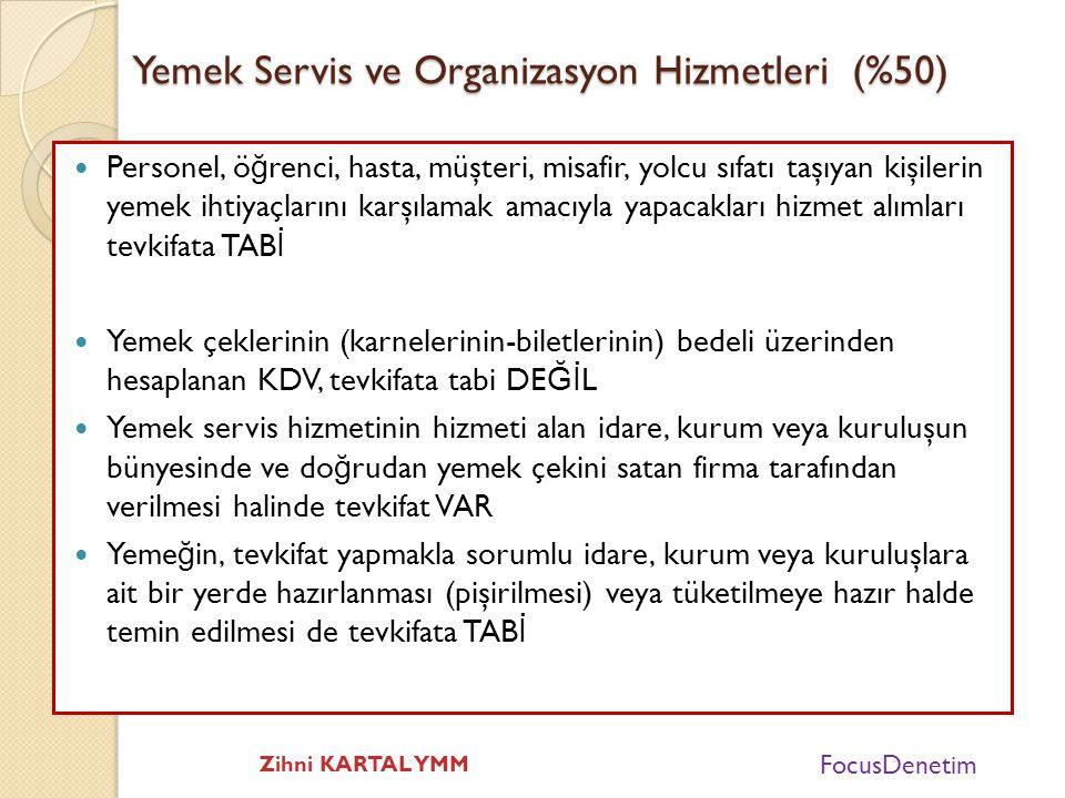 Yemek Servis ve Organizasyon Hizmetleri (%50)