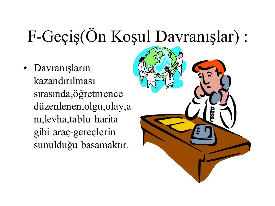 F-Geçiş(Ön Koşul Davranışlar) :