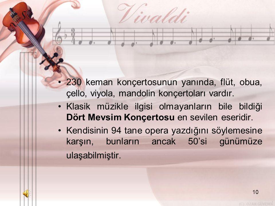 230 keman konçertosunun yanında, flüt, obua, çello, viyola, mandolin konçertoları vardır.