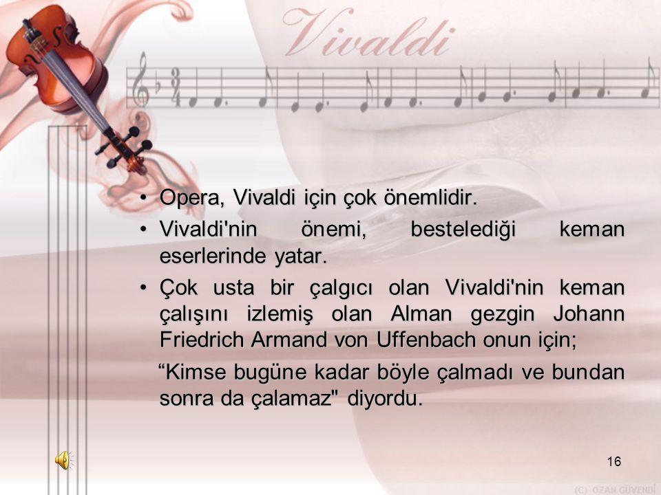 Opera, Vivaldi için çok önemlidir.