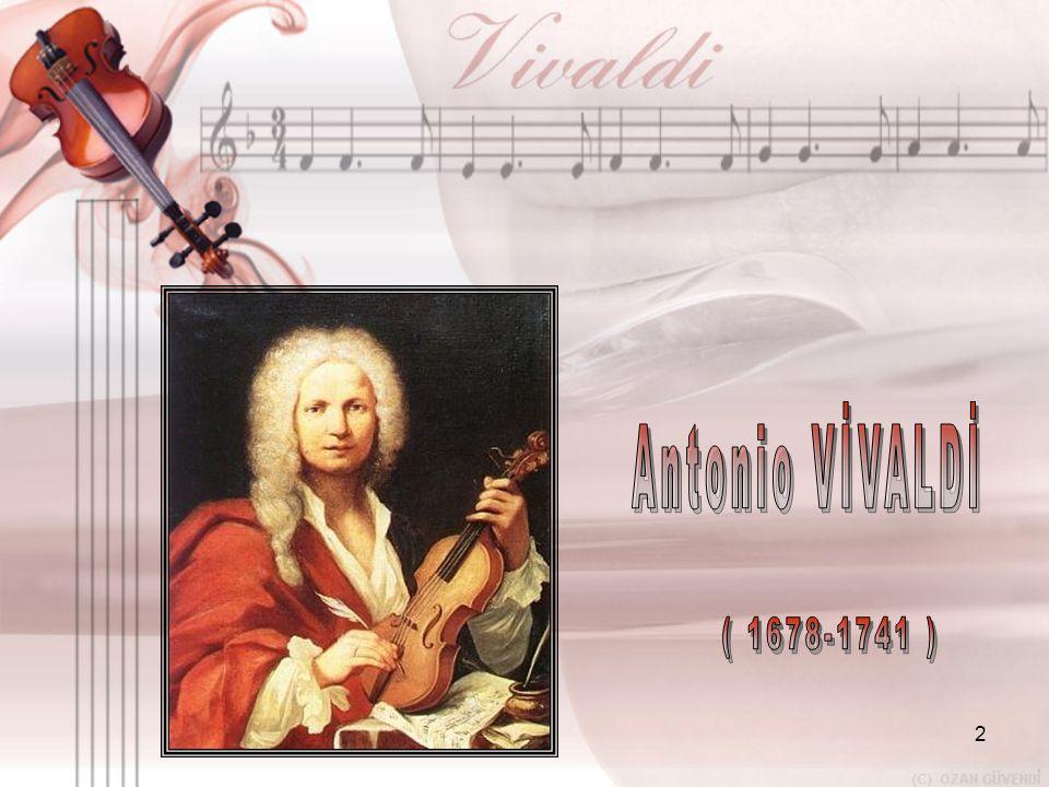 Antonio VİVALDİ ( 1678-1741 )