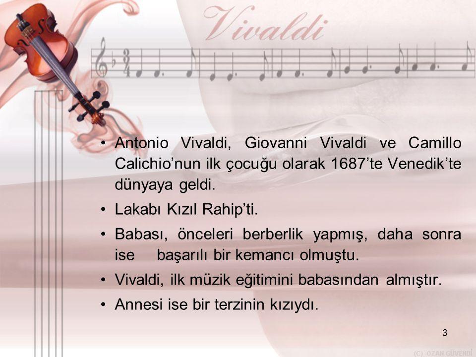 Antonio Vivaldi, Giovanni Vivaldi ve Camillo Calichio'nun ilk çocuğu olarak 1687'te Venedik'te dünyaya geldi.