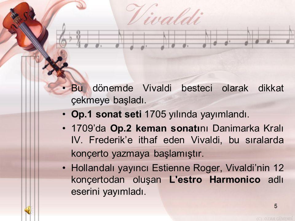 Bu dönemde Vivaldi besteci olarak dikkat çekmeye başladı.