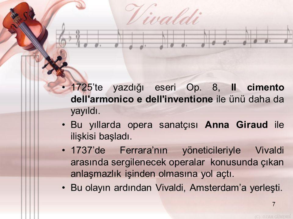 1725'te yazdığı eseri Op. 8, Il cimento dell armonico e dell inventione ile ünü daha da yayıldı.
