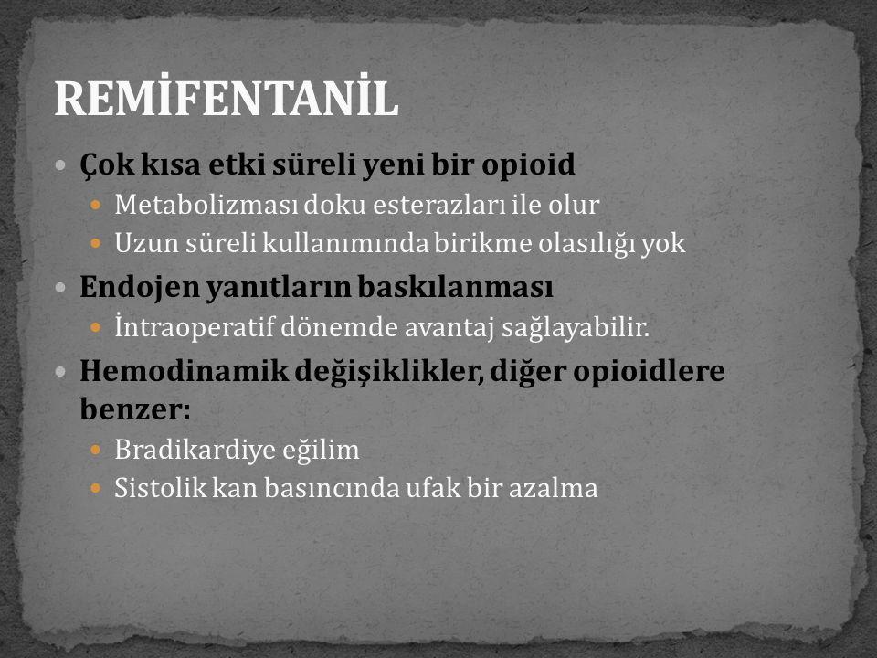 REMİFENTANİL Çok kısa etki süreli yeni bir opioid