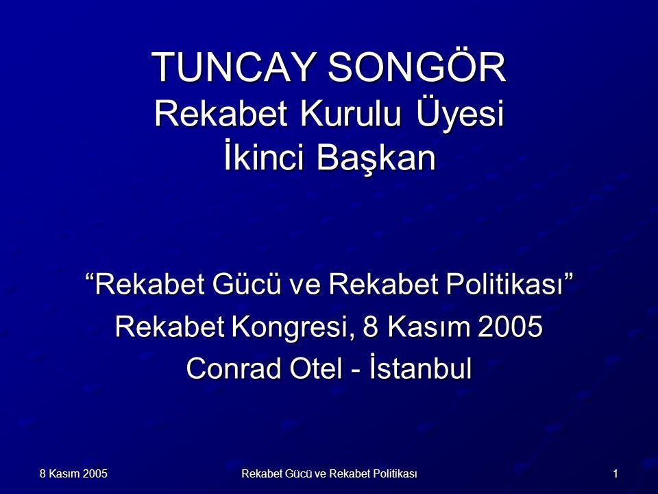 TUNCAY SONGÖR Rekabet Kurulu Üyesi İkinci Başkan