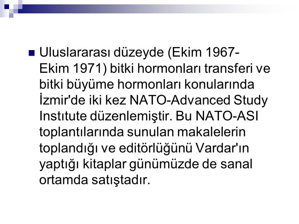 Uluslararası düzeyde (Ekim 1967- Ekim 1971) bitki hormonları transferi ve bitki büyüme hormonları konularında İzmir de iki kez NATO-Advanced Study Instıtute düzenlemiştir.