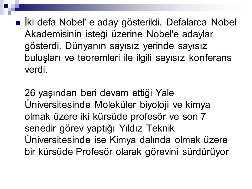 İki defa Nobel e aday gösterildi