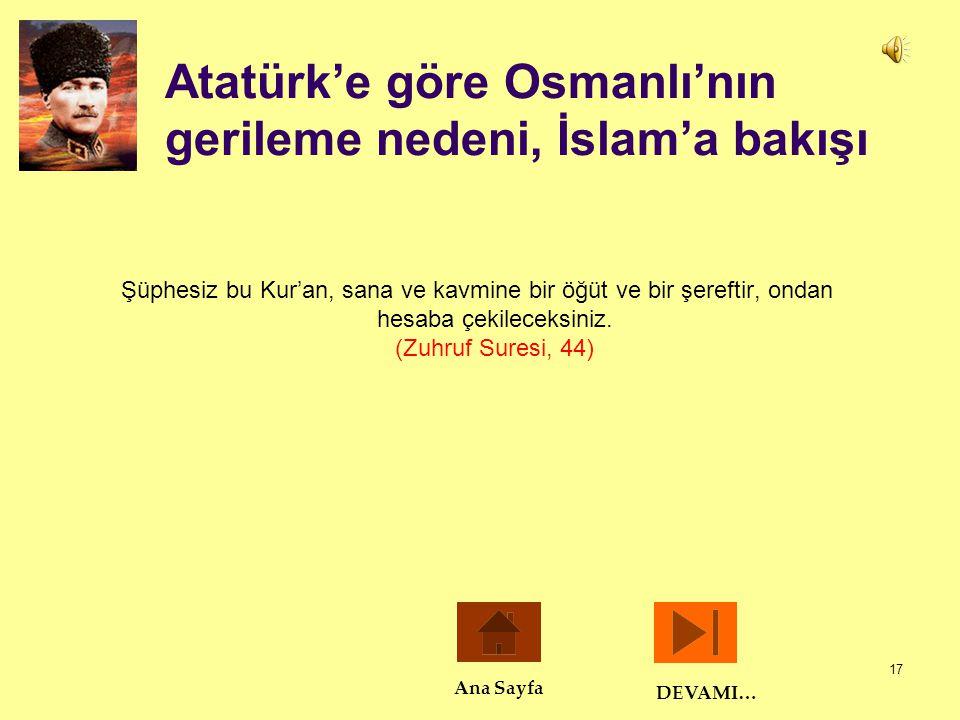 Atatürk'e göre Osmanlı'nın gerileme nedeni, İslam'a bakışı