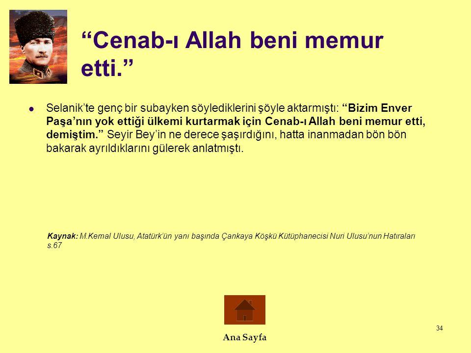 Cenab-ı Allah beni memur etti.