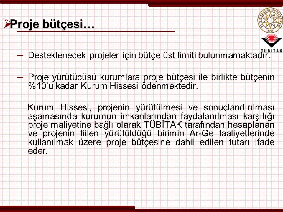 Proje bütçesi… Desteklenecek projeler için bütçe üst limiti bulunmamaktadır.