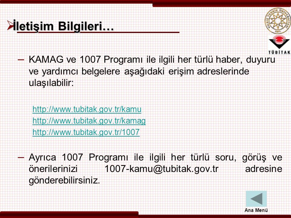 İletişim Bilgileri… KAMAG ve 1007 Programı ile ilgili her türlü haber, duyuru ve yardımcı belgelere aşağıdaki erişim adreslerinde ulaşılabilir: