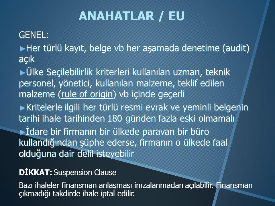 ANAHATLAR / EU GENEL: Her türlü kayıt, belge vb her aşamada denetime (audit) açık.