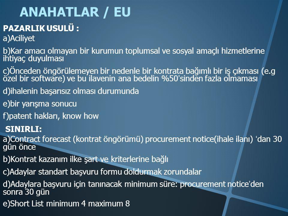 ANAHATLAR / EU PAZARLIK USULÜ : a)Aciliyet