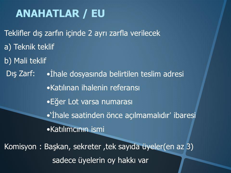 ANAHATLAR / EU Teklifler dış zarfın içinde 2 ayrı zarfla verilecek