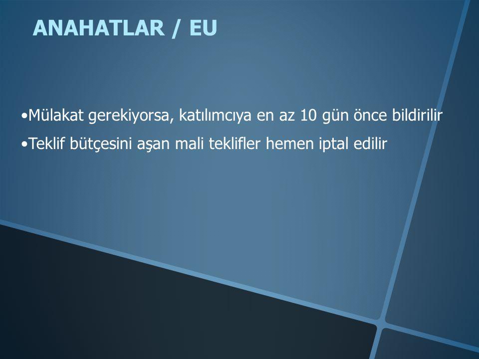 ANAHATLAR / EU Mülakat gerekiyorsa, katılımcıya en az 10 gün önce bildirilir.