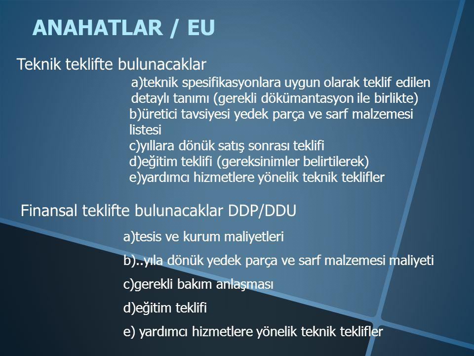 ANAHATLAR / EU Teknik teklifte bulunacaklar