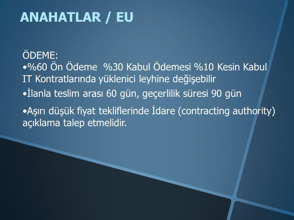 ANAHATLAR / EU ÖDEME: %60 Ön Ödeme %30 Kabul Ödemesi %10 Kesin Kabul