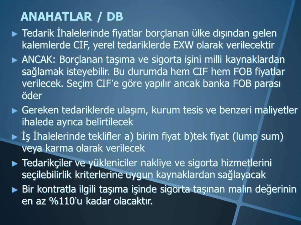 ANAHATLAR / DB Tedarik İhalelerinde fiyatlar borçlanan ülke dışından gelen kalemlerde CIF, yerel tedariklerde EXW olarak verilecektir.