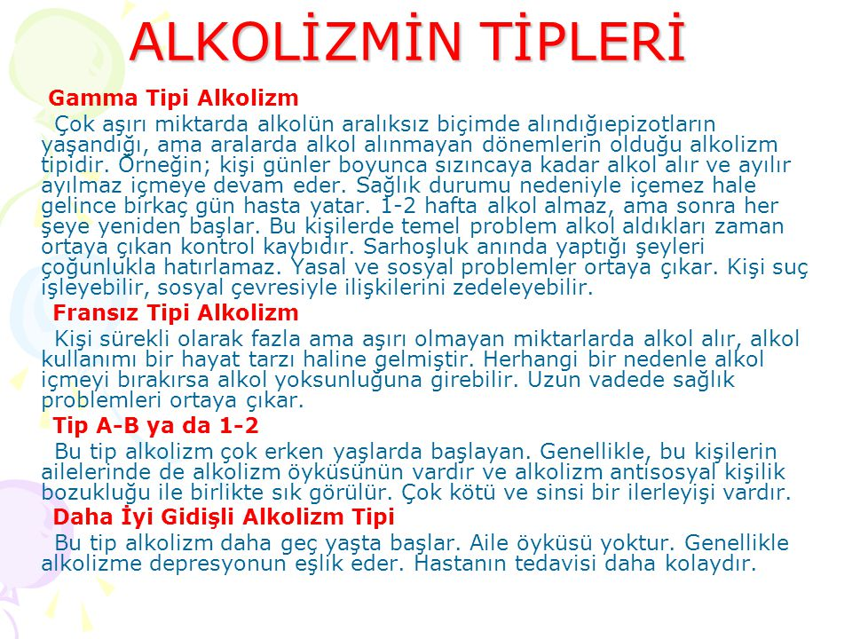 ALKOLİZMİN TİPLERİ Gamma Tipi Alkolizm.