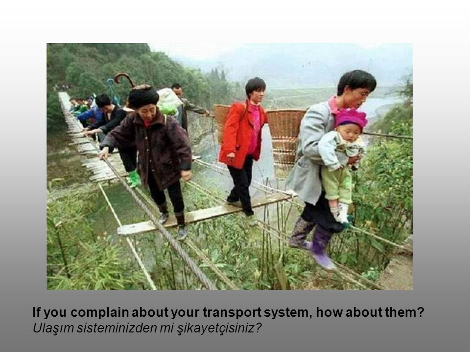 If you complain about your transport system, how about them