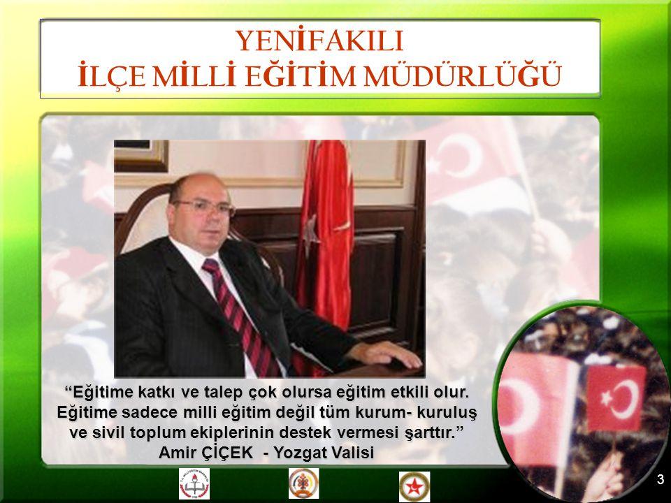 İLÇE MİLLİ EĞİTİM MÜDÜRLÜĞÜ Amir ÇİÇEK - Yozgat Valisi