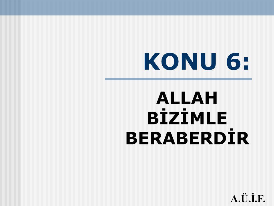 ALLAH BİZİMLE BERABERDİR