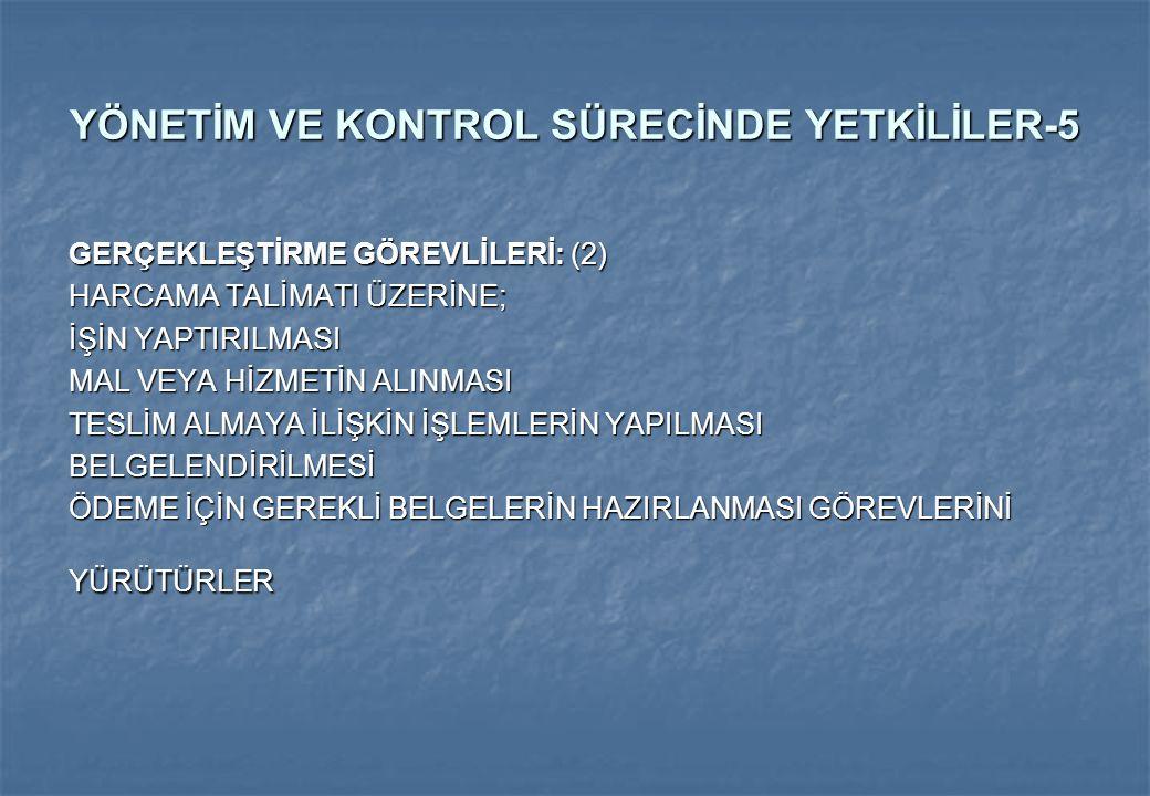 YÖNETİM VE KONTROL SÜRECİNDE YETKİLİLER-5