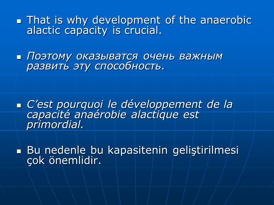 That is why development of the anaerobic alactic capacity is crucial.