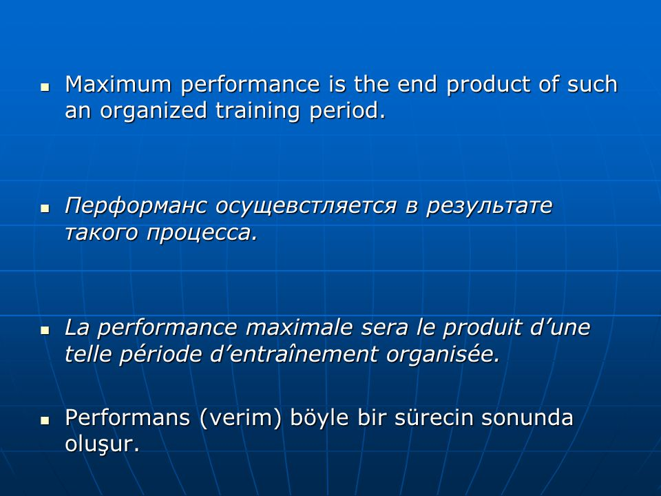Maximum performance is the end product of such an organized training period.