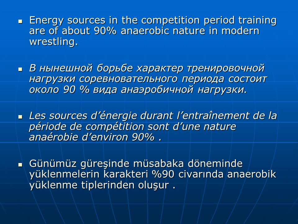 Energy sources in the competition period training are of about 90% anaerobic nature in modern wrestling.
