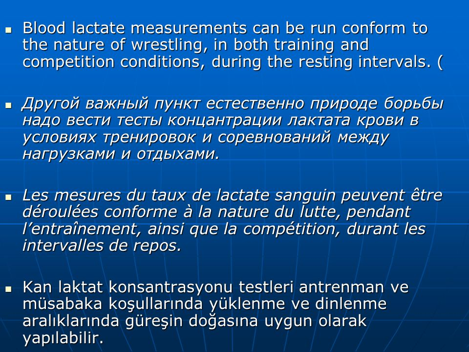 Blood lactate measurements can be run conform to the nature of wrestling, in both training and competition conditions, during the resting intervals. (